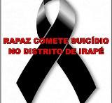 RAPAZ COMETE SUICÍDIO NO DISTRITO DE IRAPÉ