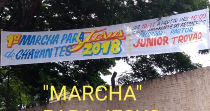 """SERÁ REALIZADA NO PRÓXIMO DIA 10/11/2018, A PRIMEIRA """"MARCHA"""" PARA JESUS NA CIDADE DE CHAVANTES"""