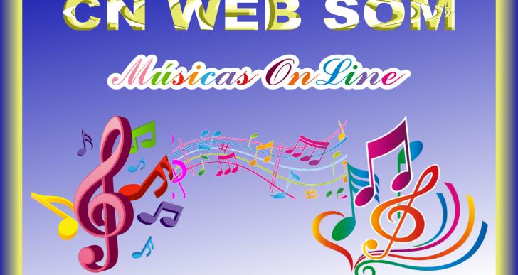 CN – WEB SOM  – MÚSICAS ONLINE